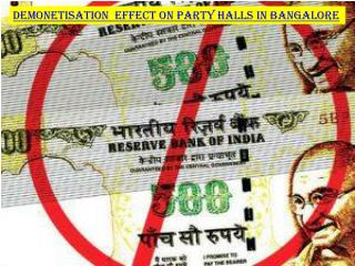 Demonetisation effect on Party Halls in Bangalore