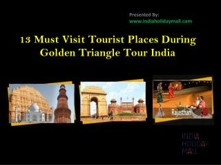 Visit Tourist Places During Golden Triangle Tour India