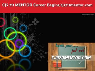 CJS 211 MENTOR Career Begins/cjs211mentor.com