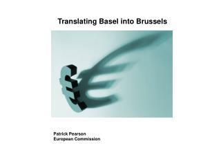 Translating Basel into Brussels