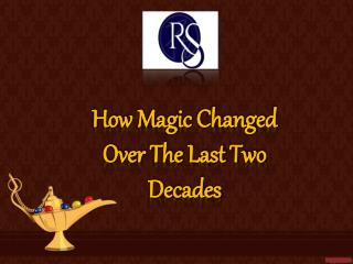 How Magic Has Changed In The Last 20 Years