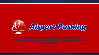 A1 Airport Parking Offers High-End Tullamarine Airport Parking Services