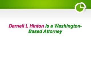 Darnell L Hinton Is a Washington-Based Attorney