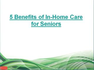 5 Benefits of In-Home Care for Seniors