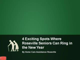 4 Exciting Spots Where Roseville Seniors Can Ring in the New Year
