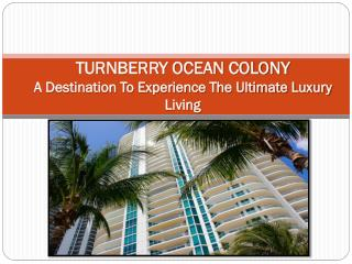 TURNBERRY OCEAN COLONY A Destination To Experience The Ultimate Luxury Living