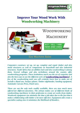 Use Woodworking Machinery And Improvement your Wood Work.