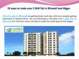 10 ways to make your 3 BHK flat in Bhiwadi look Bigger