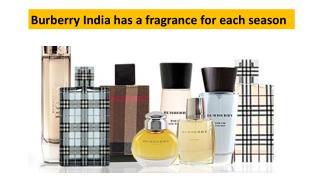 Burberry India has a fragrance for each season
