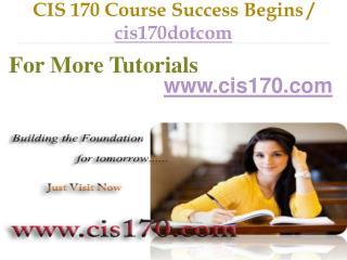 CIS 170 Course Success Begins / cis170dotcom
