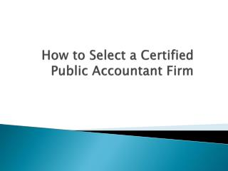 How To Select A Certified Public Accountant Firm