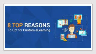 8 Top Reasons to Opt for Custom eLearning  - InfoPro Learning