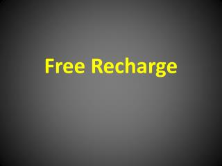 Prepaid plans can be easily recharged for free free free!!!