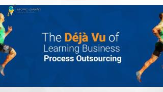 The Déjà Vu of Learning Business Process Outsourcing!