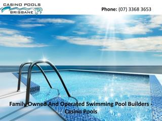 Family Owned And Operated Swimming Pool Builders - Casino Pools