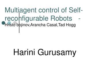 Multiagent control of Self-reconfigurable Robots -Hristo bojinov,Arancha Casal,Tad Hogg