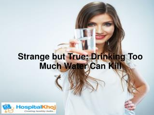Strange but True: Drinking Too Much Water Can Kill