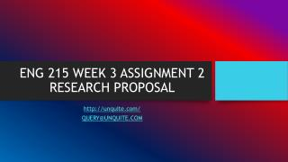 ENG 215 WEEK 3 ASSIGNMENT 2 RESEARCH PROPOSAL