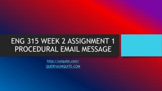 ENG 315 WEEK 2 ASSIGNMENT 1 PROCEDURAL EMAIL MESSAGE