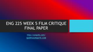 ENG 225 WEEK 5 FILM CRITIQUE FINAL PAPER