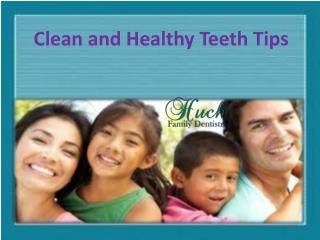 Clean and Healthy Teeth Tips