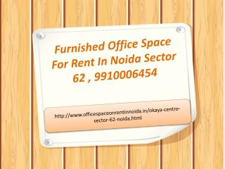 Office Space For Rent In Noida Sector 62, 9910006454