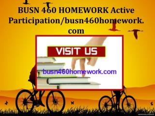BUSN 460 HOMEWORK Active Participation/busn460homework.com
