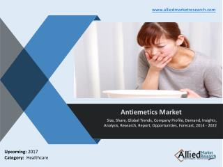 Antiemetics Market (Type, Application and Geography) - Size, Share and Forecast, 2014 - 2020