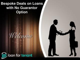 Bespoke Deals on Loans with No Guarantor Option