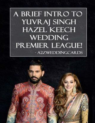 A Brief Intro To Yuvraj Singh Hazel Keech Wedding Premier League!