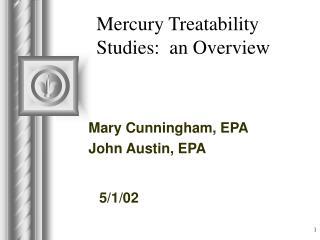 Mercury Treatability Studies:  an Overview
