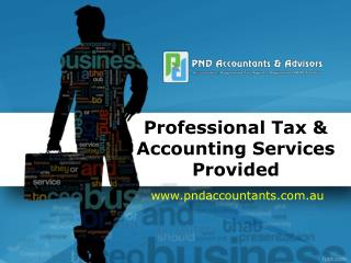 Professional Tax & Accounting Services Provided By PND Accountants