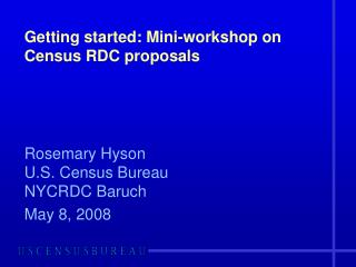 Getting started: Mini-workshop on Census RDC proposals