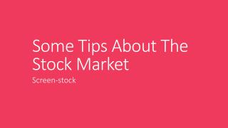 Some Tips About The Stock Market