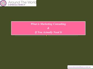 What is Marketing Consulting & If You Actually Need It