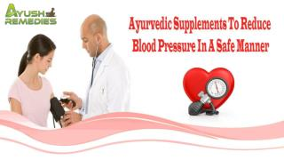 Ayurvedic Supplements To Reduce Blood Pressure In A Safe Manner