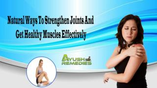 Natural Ways To Strengthen Joints And Get Healthy Muscles Effectively