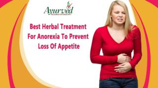 Best Herbal Treatment For Anorexia To Prevent Loss Of Appetite