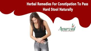 Herbal Remedies For Constipation To Pass Hard Stool Naturally