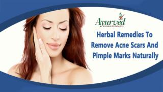 Herbal Remedies To Remove Acne Scars And Pimple Marks Naturally