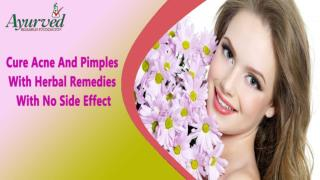 Cure Acne And Pimples With Herbal Remedies With No Side Effect