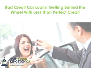 Bad Credit Car Loans: Getting Behind the Wheel With Less Than Perfect Credit