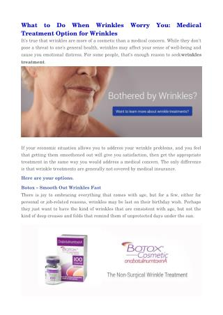 What   to   Do   When   Wrinkles   Worry   You:   Medical Treatment Option for Wrinkles