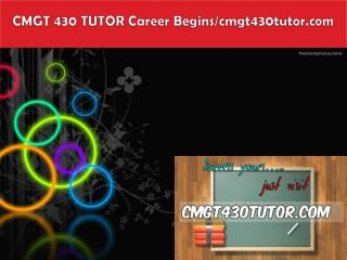 CMGT 430 TUTOR Career Begins/cmgt430tutor.com