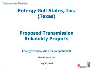 Entergy Gulf States, Inc. Texas   Proposed Transmission Reliability Projects