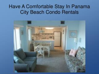 Awesome Panama City Beach Condo Rentals