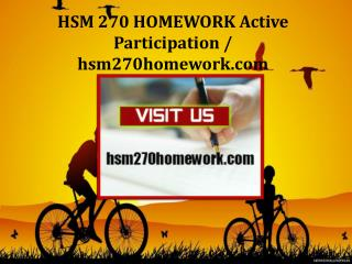 HSM 270 HOMEWORK Active Participation/hsm270homework.com