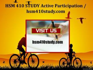 HSM 410 STUDY Active Participation/hsm410study.com