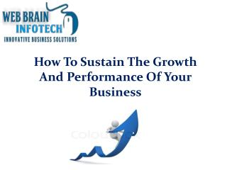 How To Sustain The Growth And Performance Of Your Business
