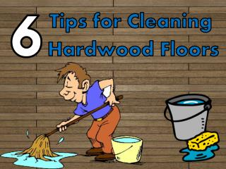 6 Tips for Cleaning Hardwood Floors